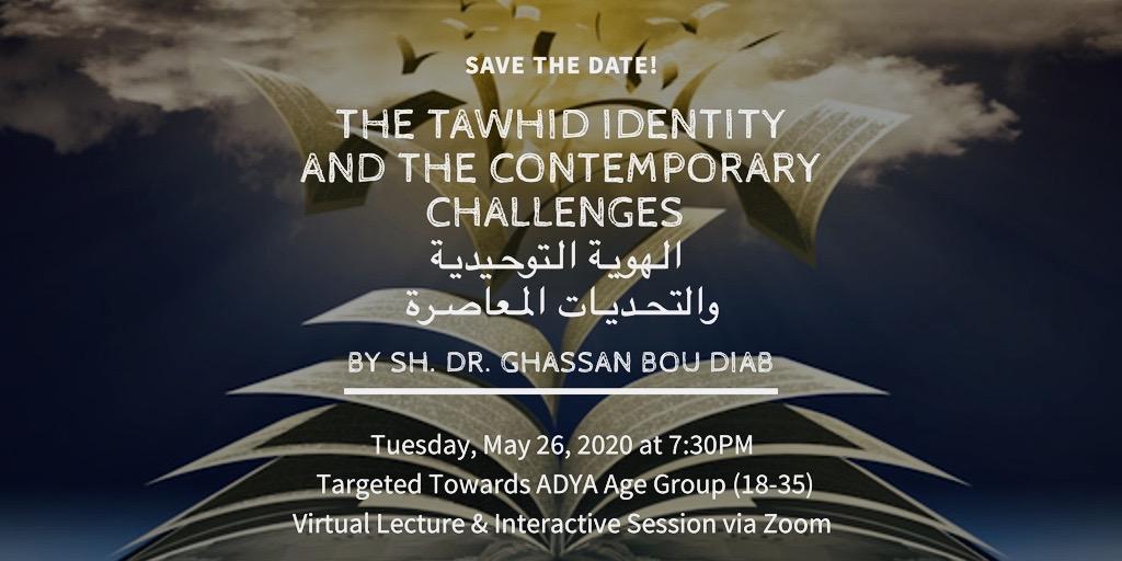 Virtual Interactive Religious Talk: The Tawhid Identity and the Contemporary Challenges (الهوية التوحيدية والتحديات المعاصرة)